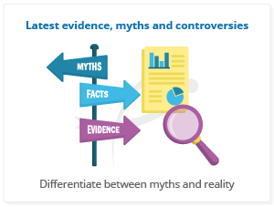 Latest evidence, myths and controversies